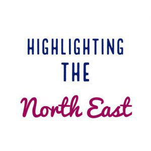Highlighting the North East